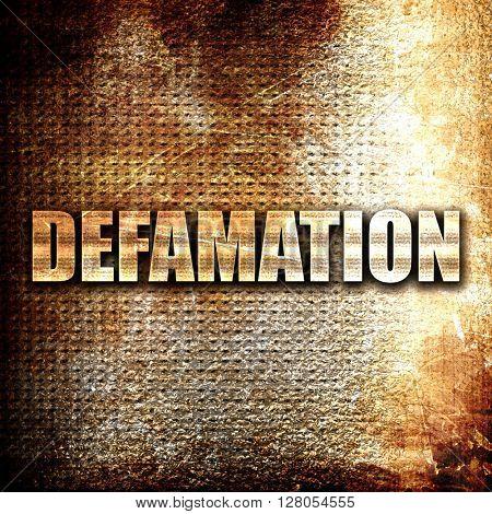 defamation, written on vintage metal texture