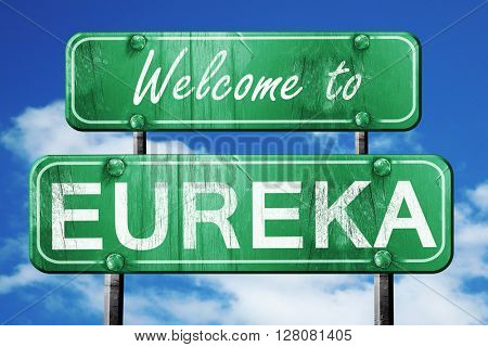 eureka vintage green road sign with blue sky background