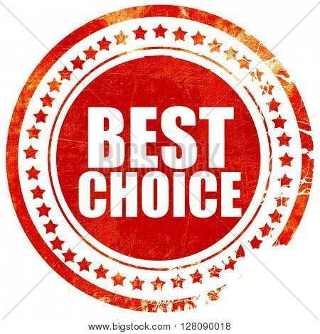 best choice, grunge red rubber stamp with rough lines and edges