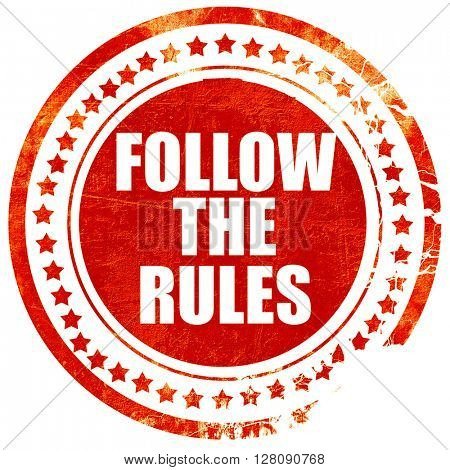 follow the rules, grunge red rubber stamp with rough lines and e
