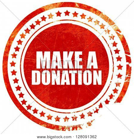 make a donation, grunge red rubber stamp with rough lines and ed