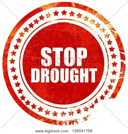 stop drought, grunge red rubber stamp with rough lines and edges