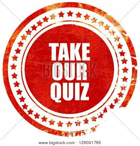 take our quiz, grunge red rubber stamp with rough lines and edge