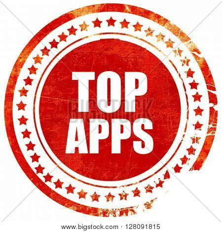 top apps, grunge red rubber stamp with rough lines and edges