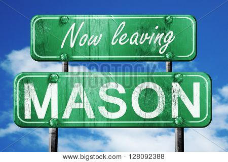 Leaving mason, green vintage road sign with rough lettering