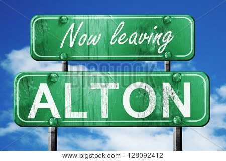 Leaving alton, green vintage road sign with rough lettering