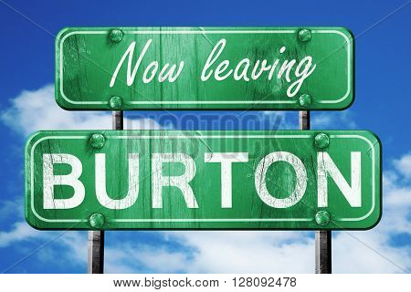 Leaving burton, green vintage road sign with rough lettering