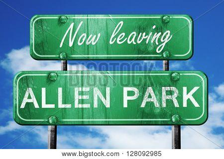 Leaving allen park, green vintage road sign with rough lettering