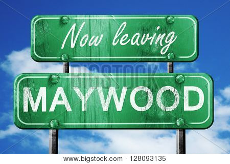 Leaving maywood, green vintage road sign with rough lettering