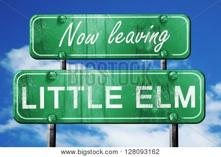 Leaving little elm, green vintage road sign with rough lettering
