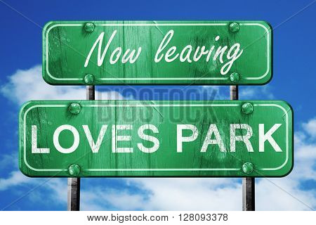 Leaving loves park, green vintage road sign with rough lettering