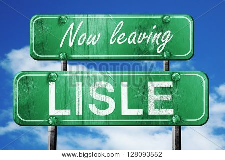 Leaving lisle, green vintage road sign with rough lettering