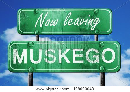 Leaving muskego, green vintage road sign with rough lettering