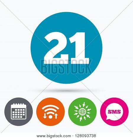 Wifi, Sms and calendar icons. 21 years old sign. Adults content icon. Go to web globe.