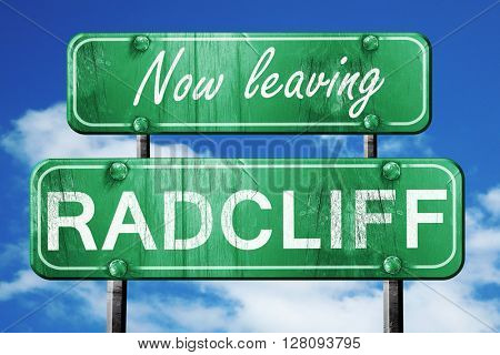Leaving radcliff, green vintage road sign with rough lettering