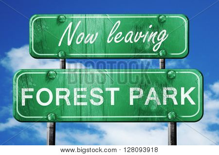 Leaving forest park, green vintage road sign with rough letterin