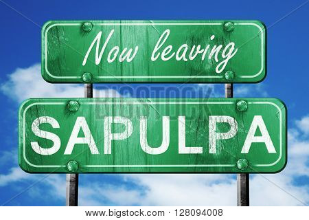 Leaving sapulpa, green vintage road sign with rough lettering