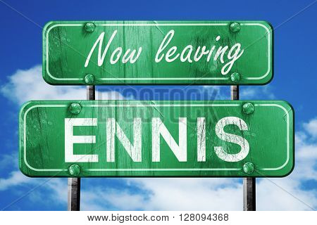 Leaving ennis, green vintage road sign with rough lettering