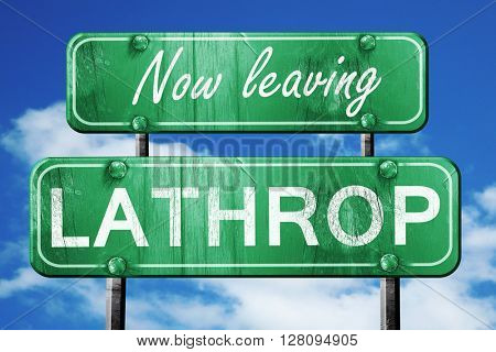 Leaving lathrop, green vintage road sign with rough lettering