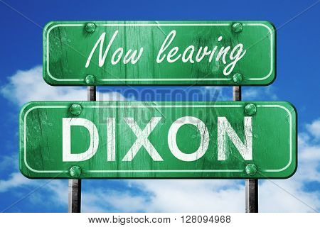 Leaving dixon, green vintage road sign with rough lettering