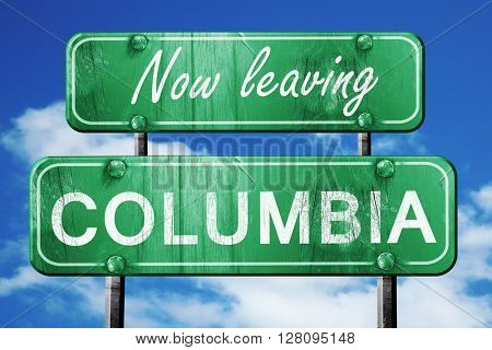 Leaving columbia, green vintage road sign with rough lettering