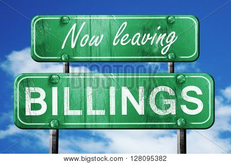 Leaving billings, green vintage road sign with rough lettering