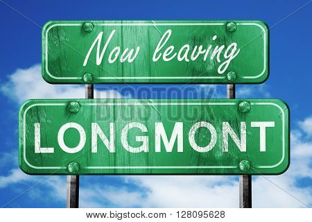Leaving longmont, green vintage road sign with rough lettering