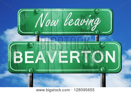 Leaving beaverton, green vintage road sign with rough lettering