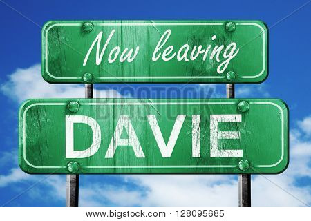 Leaving davie, green vintage road sign with rough lettering