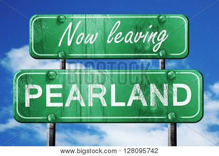 Leaving pearland, green vintage road sign with rough lettering