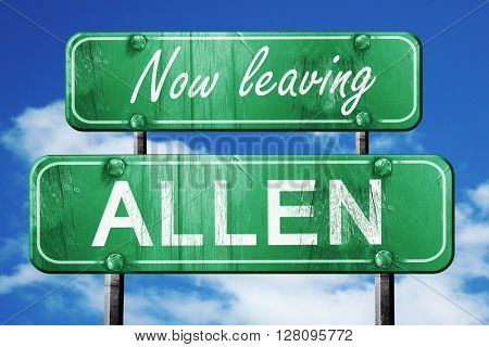 Leaving allen, green vintage road sign with rough lettering