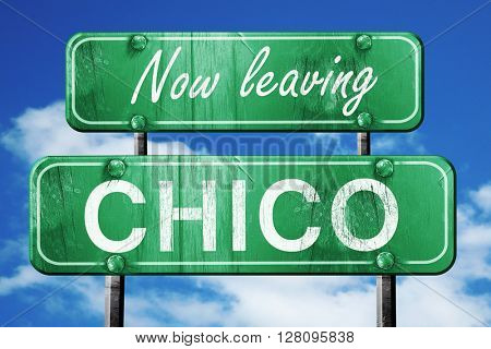 Leaving chico, green vintage road sign with rough lettering