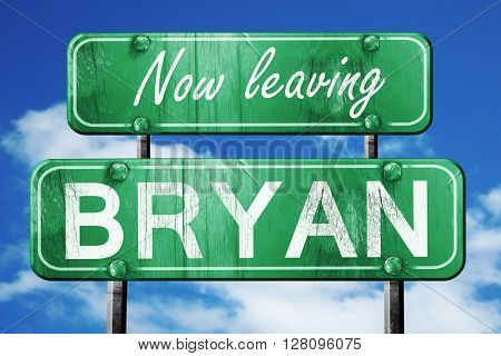 Leaving bryan, green vintage road sign with rough lettering
