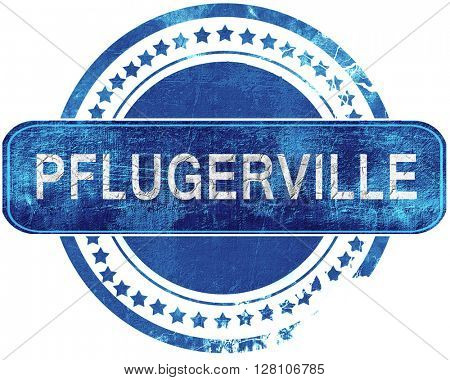 pflugerville grunge blue stamp. Isolated on white.