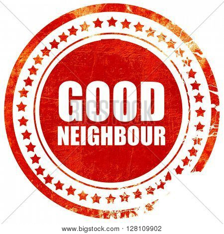 good neighbour, red grunge stamp on solid background