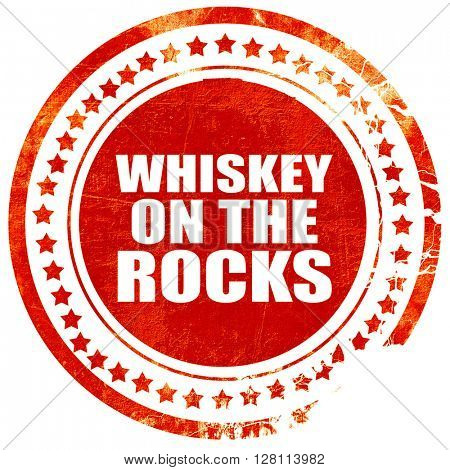 whiskey on the rocks, red grunge stamp on solid background