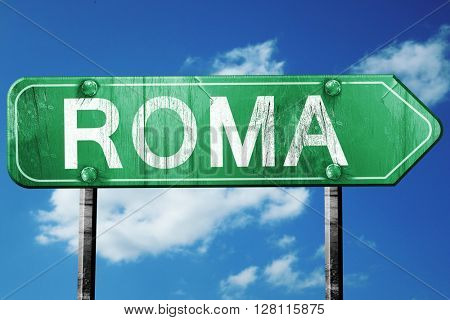 Roma road sign, 3D rendering, vintage green with clouds backgrou