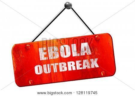 Ebola outbreak  , 3D rendering, vintage old red sign