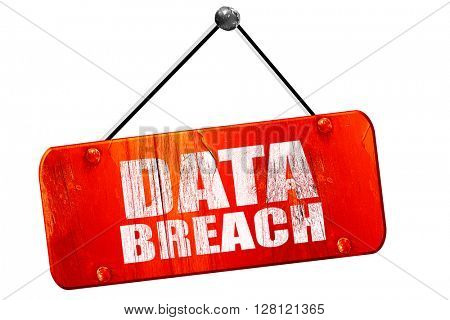 data breach, 3D rendering, vintage old red sign