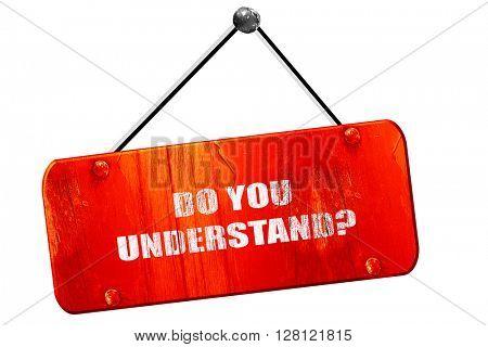 do you understand, 3D rendering, vintage old red sign