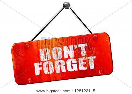 don't forget, 3D rendering, vintage old red sign