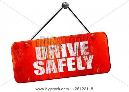 drive safely, 3D rendering, vintage old red sign