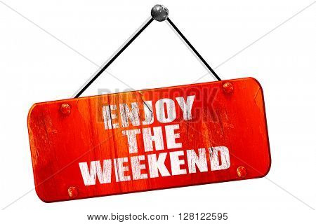 enjoy the weekend, 3D rendering, vintage old red sign