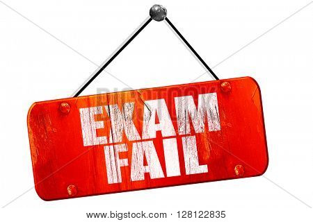 exam fail, 3D rendering, vintage old red sign