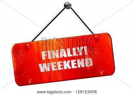 finally weekend, 3D rendering, vintage old red sign