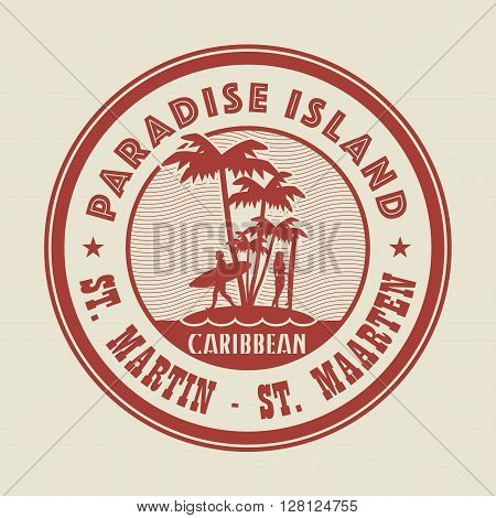 Stamp with the palm island and words Paradise Island, St. Martin - St. Maarten written inside, vector illustration