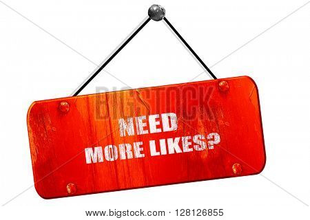 need more likes, 3D rendering, vintage old red sign