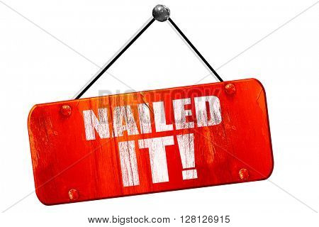 nailed it!, 3D rendering, vintage old red sign