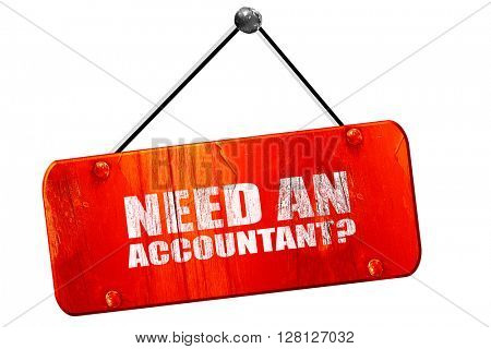 need an accountant?, 3D rendering, vintage old red sign