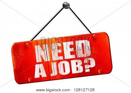 need a job?, 3D rendering, vintage old red sign